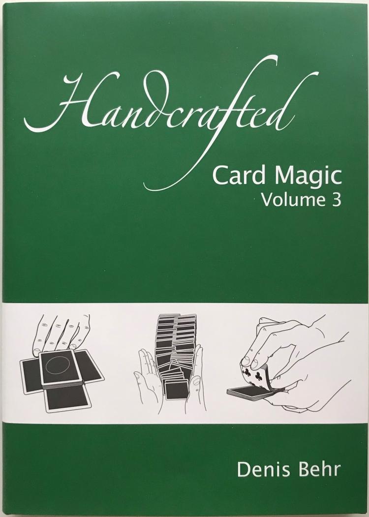 Handcrafted Card Magic — Volume 3 (Denis Behr)