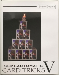 Semi-Automatic Card Tricks — Volume 5