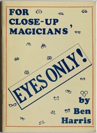 For Close-Up Magicians' Eyes Only!