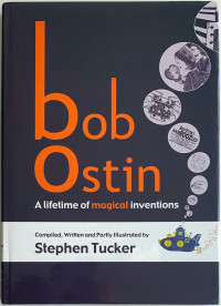 Bob Ostin — A Lifetime of Magical Inventions